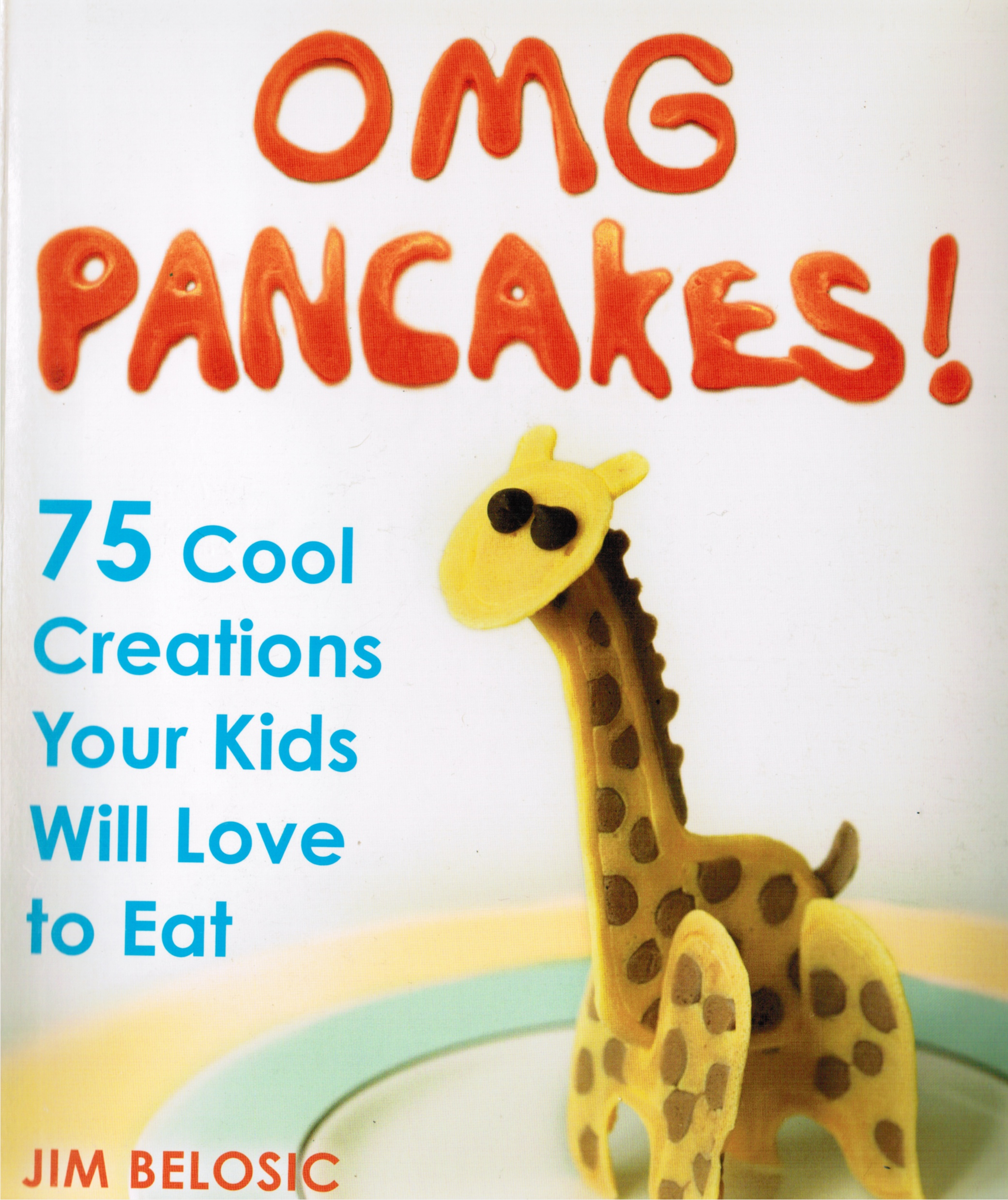 Image for OMG Pancakes! 75 Cool Creations Your Kids Will Love to Eat
