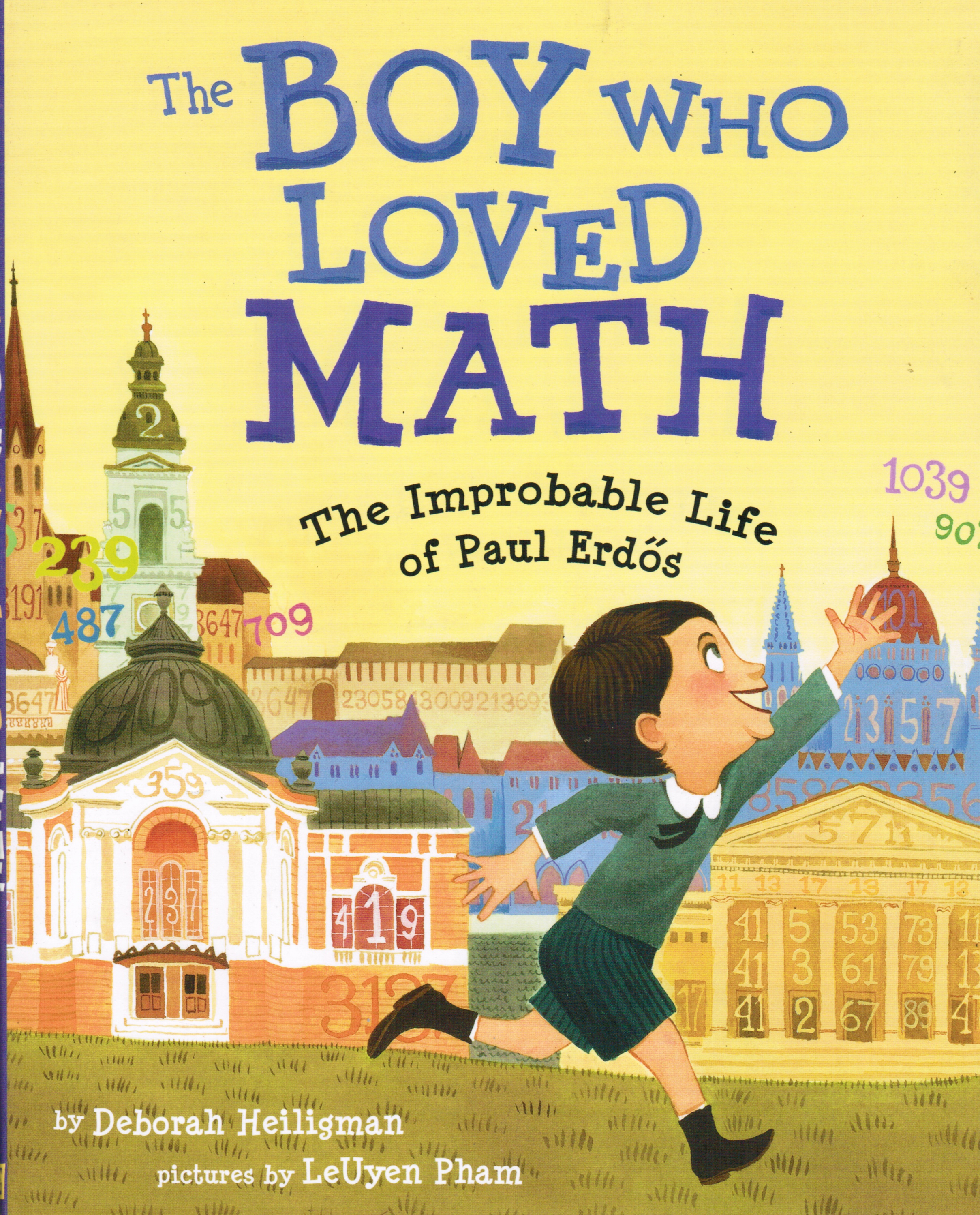 Image for The Boy Who Loved Math: the Improbable Life of Paul Erdos