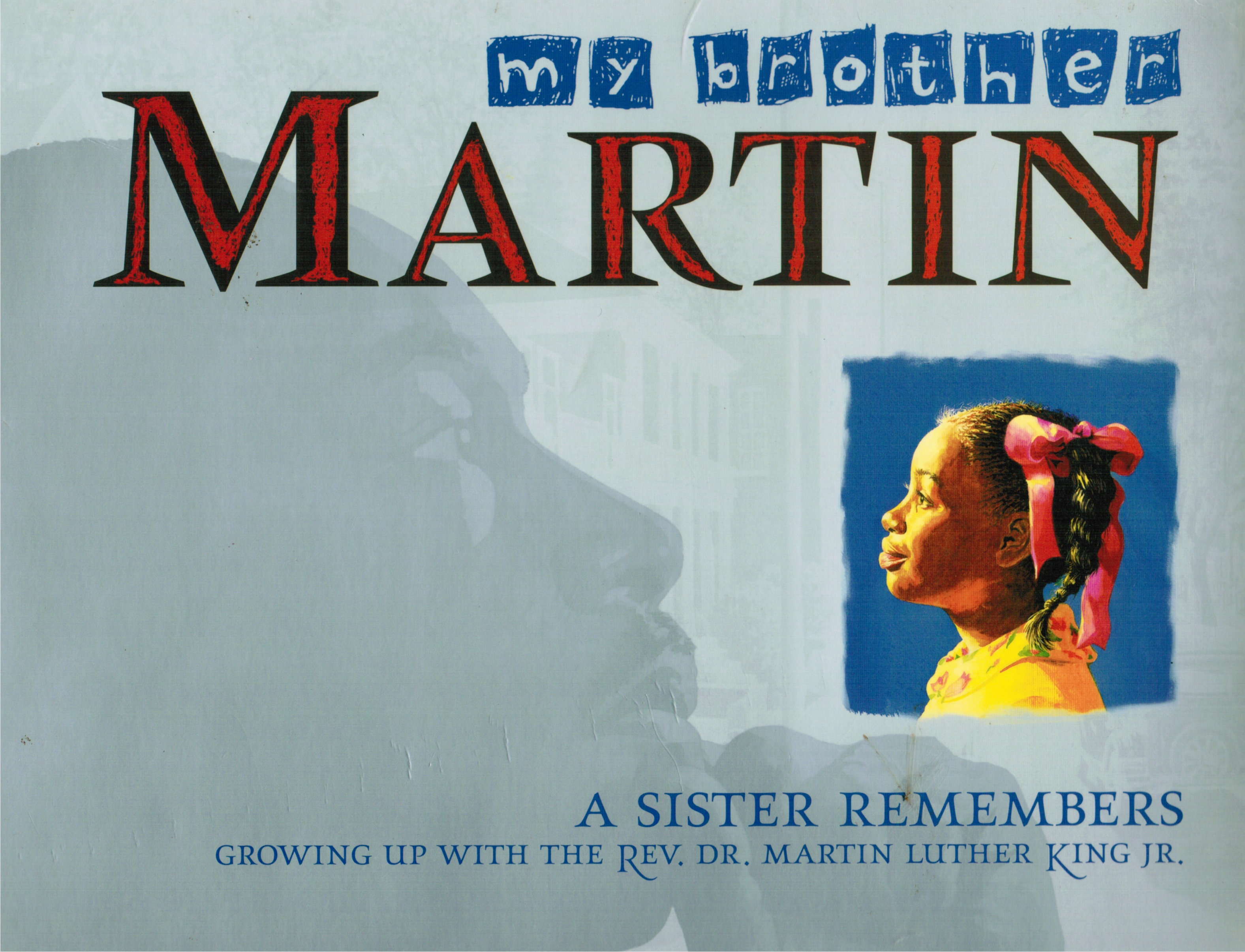 Image for My Brother Martin A Sister Remembers Growing Up with the Rev. Dr. Martin Luther King Jr.
