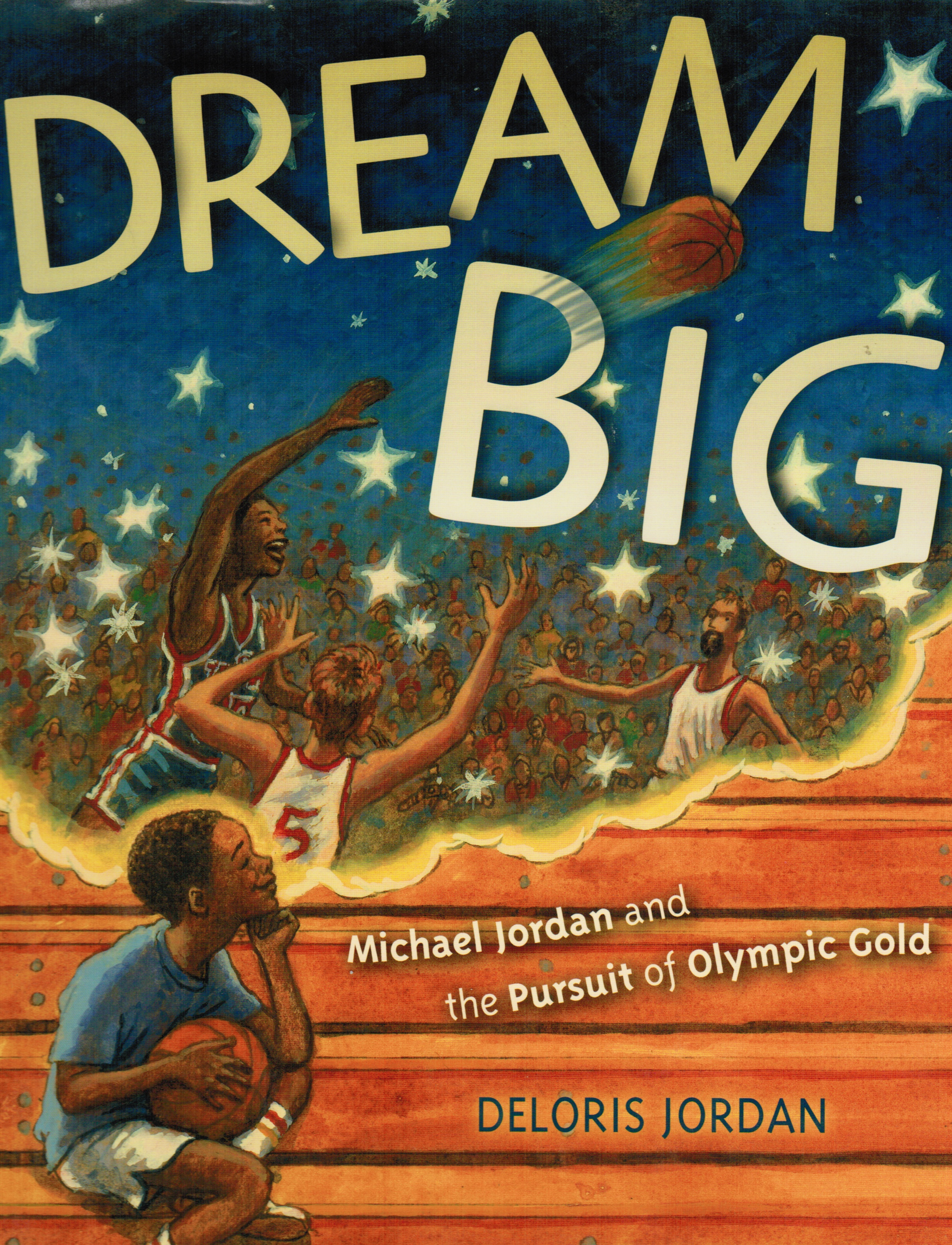 Image for Dream Big: Michael Jordan and the Pursuit of Olympic Gold